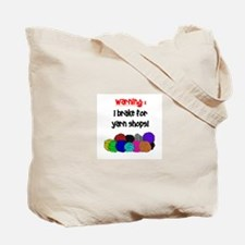 I BRAKE FOR YARN SHOPS Tote Bag