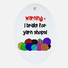 I BRAKE FOR YARN SHOPS Oval Ornament