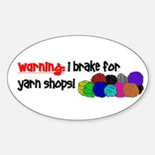 I BRAKE FOR YARN SHOPS Oval Decal