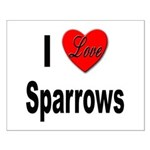 I Love Sparrows Small Poster