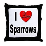 I Love Sparrows Throw Pillow