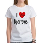 I Love Sparrows (Front) Women's T-Shirt