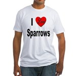 I Love Sparrows (Front) Fitted T-Shirt