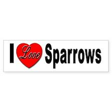 I Love Sparrows Bumper Bumper Sticker