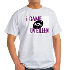 I came on Eileen Ash Grey T-Shirt