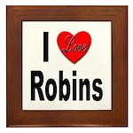 I Love Robins Framed Tile