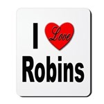 I Love Robins Mousepad