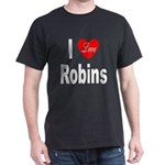 I Love Robins (Front) Black T-Shirt
