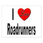 I Love Roadrunners Small Poster