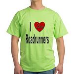 I Love Roadrunners (Front) Green T-Shirt