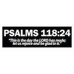 Psalms 118:24 - Christian Bumper Sticker