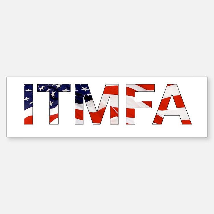 ITMFA bumper sticker Impeach the MF'r already