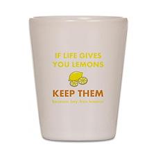 Life Gives You Lemons Shot Glass