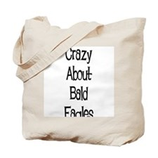 Crazy About Bald Eagles Tote Bag