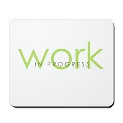 work in progress Mousepad