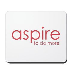 aspire to do more Mousepad