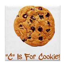 """""""C"""" Is For Cookie Tile Coaster"""