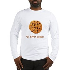 """""""C"""" Is For Cookie Long Sleeve T-Shirt"""