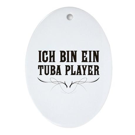 Ich Bin Ein Tuba Player Ornament (Oval)