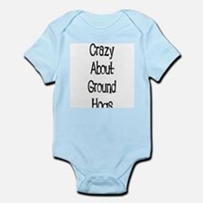 Crazy About Ground Hogs Infant Creeper