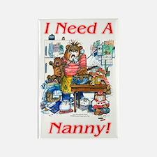 I Need A Nanny - Rectangle Magnet