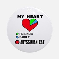 My Heart Friends Family Abyssinian Round Ornament