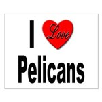 I Love Pelicans Small Poster