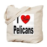 I Love Pelicans Tote Bag