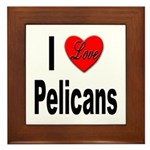 I Love Pelicans Framed Tile