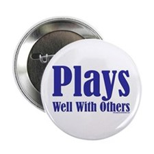 Plays Well With Others Button