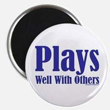 Plays Well With Others Magnet