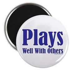 """Plays Well With Others 2.25"""" Magnet (100 pack)"""