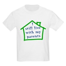 I still live with my parents - boy T-Shirt