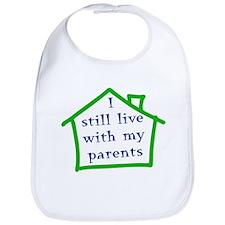 I still live with my parents - boy Bib
