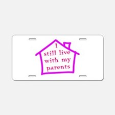 I still live with my parents - girl Aluminum Licen