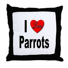 I Love Parrots Throw Pillow