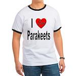 I Love Parakeets (Front) Ringer T