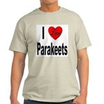 I Love Parakeets Ash Grey T-Shirt