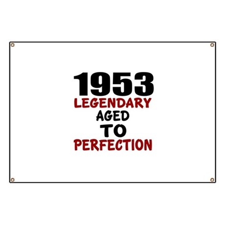 1953 Legendary Aged To Perfection Banner
