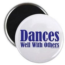 """Dances Well With Others 2.25"""" Magnet (100 pack)"""