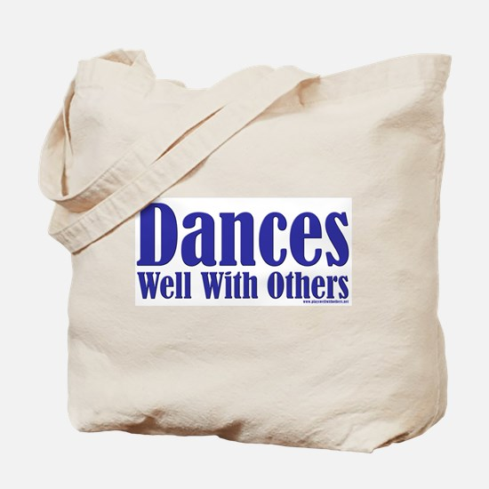 Dances Well With Others Tote Bag