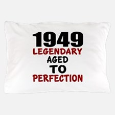 1949 Legendary Aged To Perfection Pillow Case