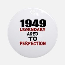 1949 Legendary Aged To Perfection Round Ornament