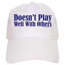 Doesn't Play Well With Others Baseball Cap