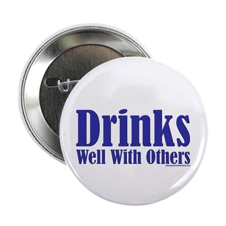 """Drinks Well With Others 2.25"""" Button (10 pack)"""