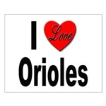 I Love Orioles Small Poster