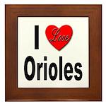 I Love Orioles Framed Tile