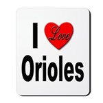 I Love Orioles Mousepad