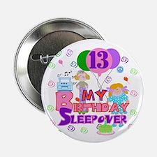 13th Sleepover Birthday Button