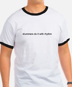 """""""Drummers Do It With Rhythm"""" T"""